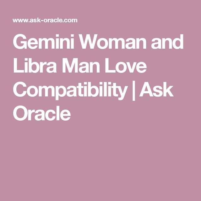 Gemini Woman and Libra Man Love Compatibility | Ask Oracle