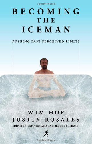 Becoming the Iceman by Wim Hof. $16.95