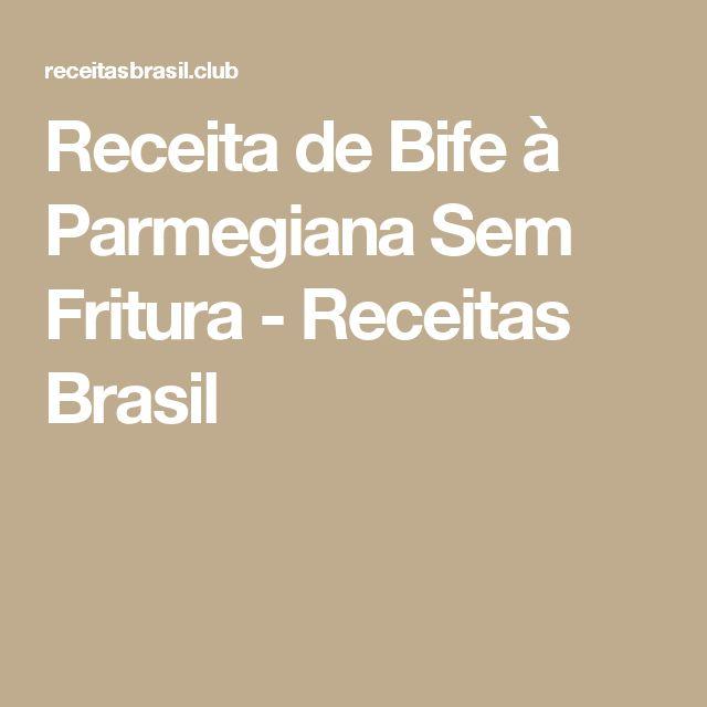 Receita de Bife à Parmegiana Sem Fritura - Receitas Brasil