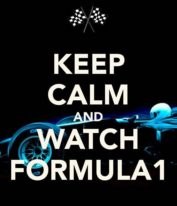 KEEP CALM AND WATCH FORMULA1