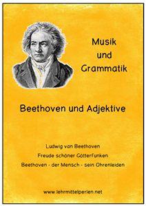 Deutsch und Grammatik: Adjektive und Beethoven