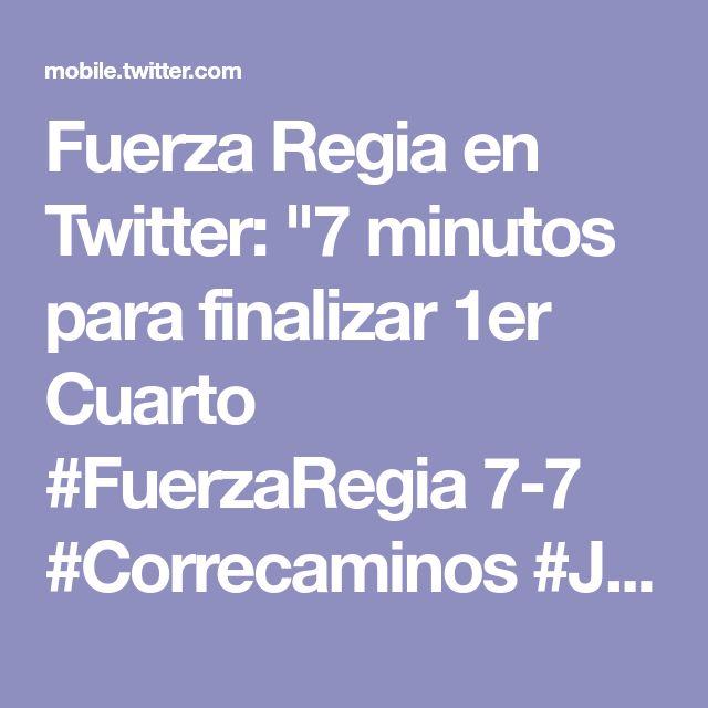 "Fuerza Regia en Twitter: ""7 minutos para finalizar 1er Cuarto #FuerzaRegia 7-7 #Correcaminos #Jornada33 #LNBP"""