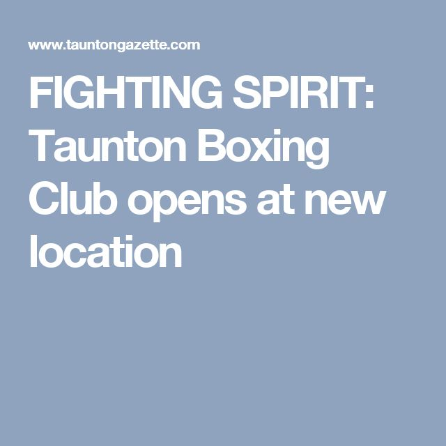 FIGHTING SPIRIT: Taunton Boxing Club opens at new location