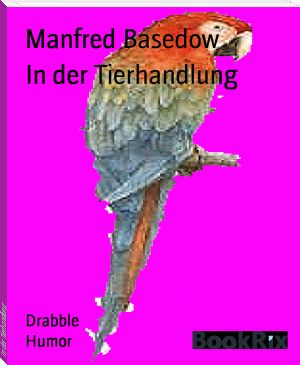 Manfred Basedow: In der Tierhandlung