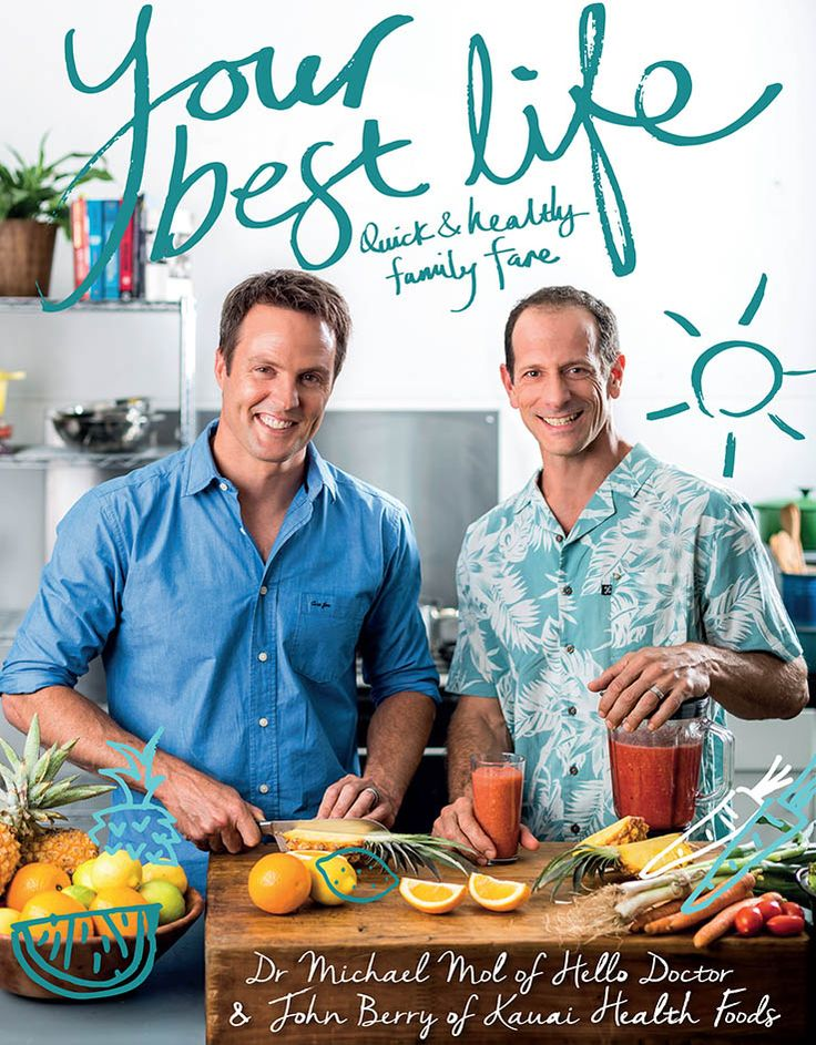Your Best Life: Quick & Healthy Family Fare by Dr Michael Moll of Hello Doctor & John Berry of Kauai Health Foods