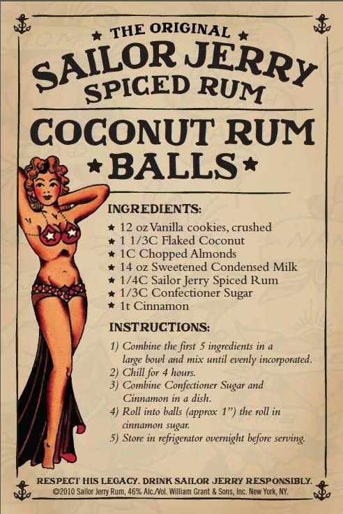 Sailor Jerry Coconut Rum Balls. Vanilla cookies, coconut, almonds, sweetened condensed milk, Sailor Jerry Spiced Rum, powdered sugar, cinnamon. Page no longer exists.