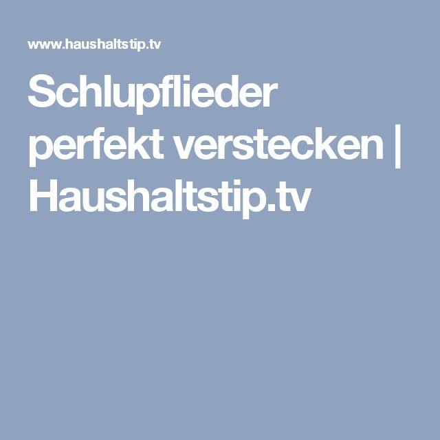 Schlupflieder perfekt verstecken | Haushaltstip.tv