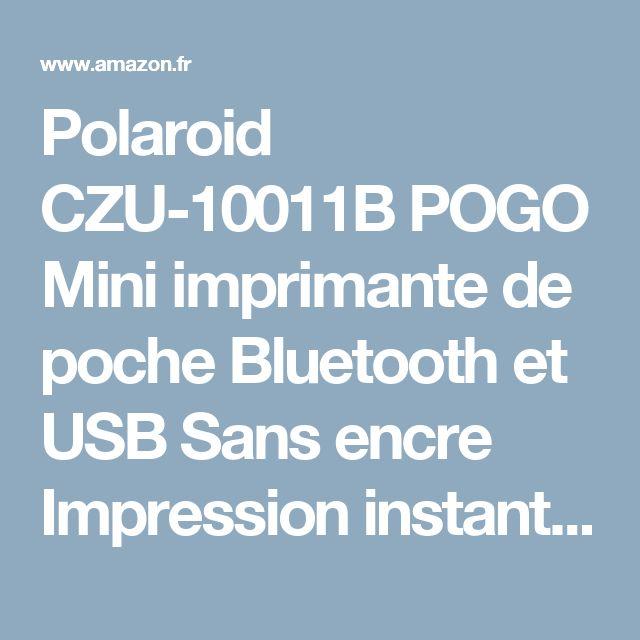 Polaroid CZU-10011B POGO Mini imprimante de poche Bluetooth et USB Sans encre Impression instantanée: Amazon.fr: Photo & Caméscopes