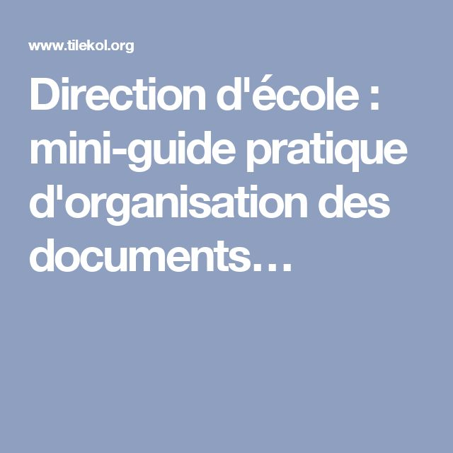 Direction d'école : mini-guide pratique d'organisation des documents…