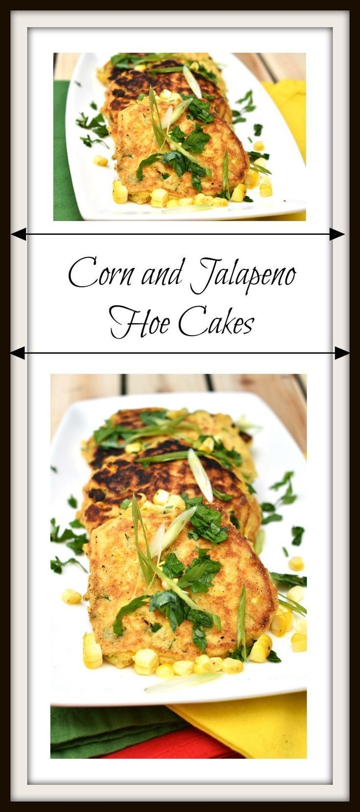 Corn And Jalapeno Hoe Cakes Recipe Hoe Cakes Easy Dinner