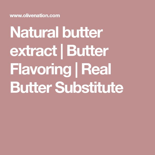 Natural butter extract | Butter Flavoring | Real Butter Substitute