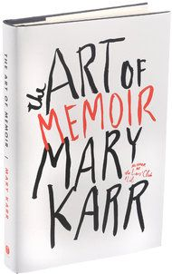 Review: 'The Art of Memoir,' by Mary Karr, Is a Veteran's Guide - NYTimes.com
