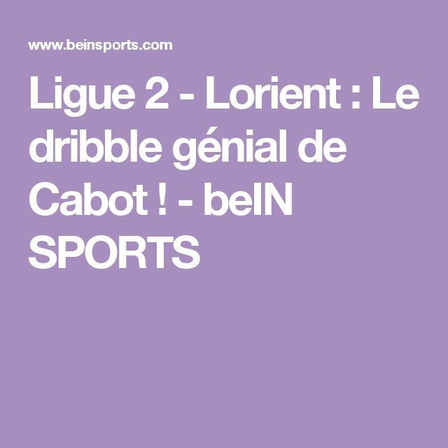 Ligue 2 - Lorient : Le dribble génial de Cabot ! - beIN SPORTS