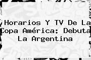 http://tecnoautos.com/wp-content/uploads/imagenes/tendencias/thumbs/horarios-y-tv-de-la-copa-america-debuta-la-argentina.jpg Chile Vs Ecuador Copa America 2015. Horarios y TV de la Copa América: debuta la Argentina, Enlaces, Imágenes, Videos y Tweets - http://tecnoautos.com/actualidad/chile-vs-ecuador-copa-america-2015-horarios-y-tv-de-la-copa-america-debuta-la-argentina/