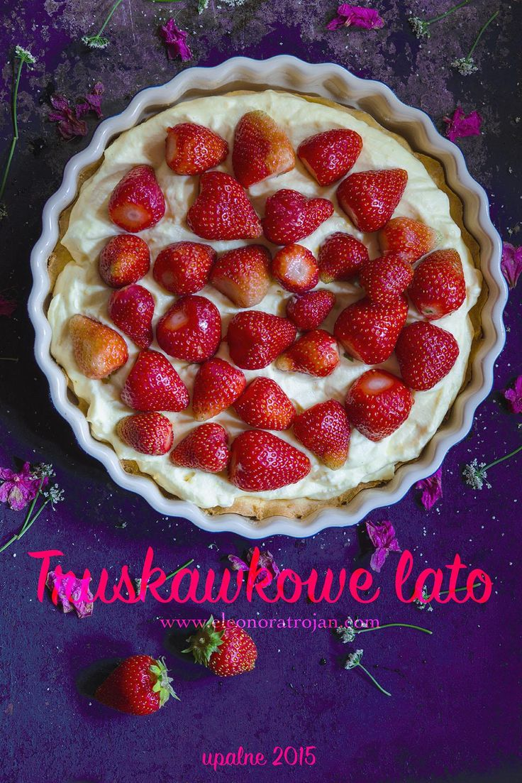 tarta truskawkowa / strawberry tart #summer #strawberries