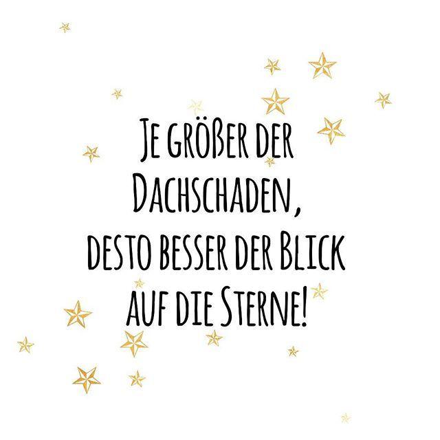 ☆ Je größer der Dachschaden, desto besser der Blick auf die Sterne ☆  #quote #quoteoftheday #dachschaden #sterne #loversgonnalove #dreamer #verrückt