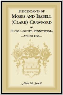 Descendants of Moses and Isabell (Clark) Crawford of Bucks County, Pennsylvania