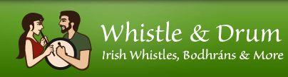 Irish Tin Whistles, Irish Flutes, Bodhrans - Whistle & Drum