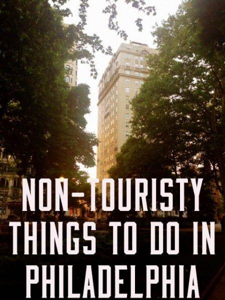 Non-Touristy Things to do in Philadelphia