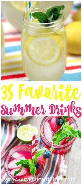 35 Favorite Summer Drinks-Round up of 35 great summer drink recipes from top bloggers to celebrate all things summer. www.servedupwithlove.com