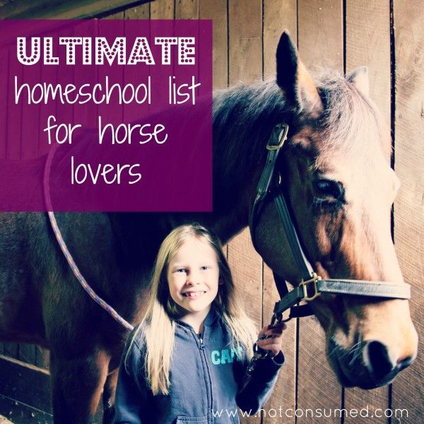 Ultimate #homeschool list for horse lovers...includes lapbooks, unity studies, notebooking, and more. www.notconsumed.com