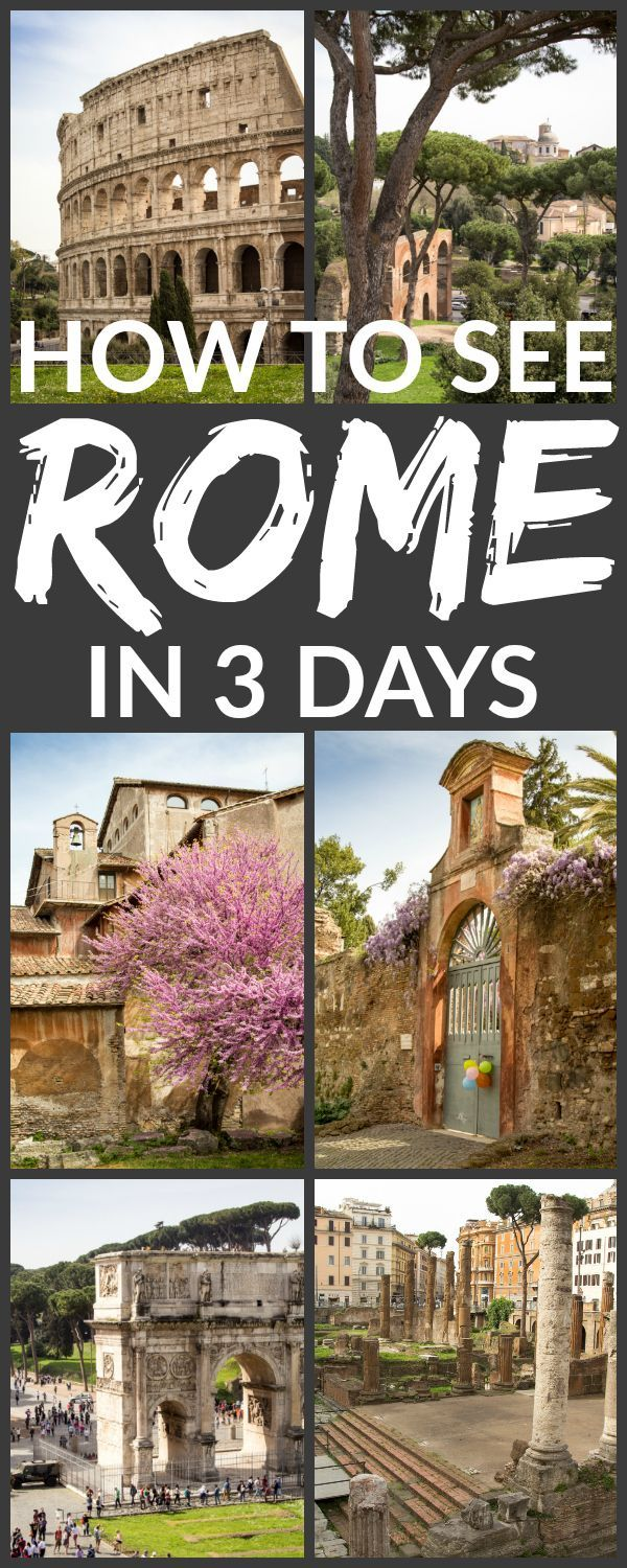 How to See Rome in 3 Days - the perfect itinerary  (with plenty of time for pizza, pasta, and gelato)!