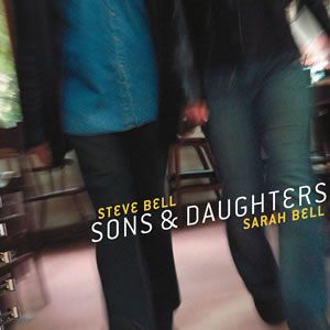 SONS AND DAUGHTERS - my 2004 CD release (with my daughter Sarah)