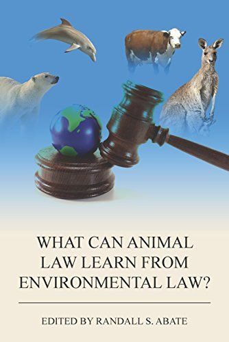 What Can Animal Law Learn from Environmental Law? (Environmental Law Institute)