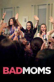 Bad Moms 2016 Watch Online Free Stream