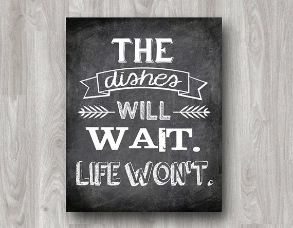 the dishes will wait life won t printable typography art quote available on etsy typography on kitchen quotes id=30477