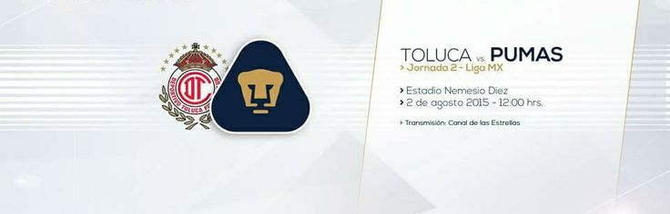 Toluca Vs Pumas  Jornada 2 | Estadio Nemesio Diez | 12:00 PM