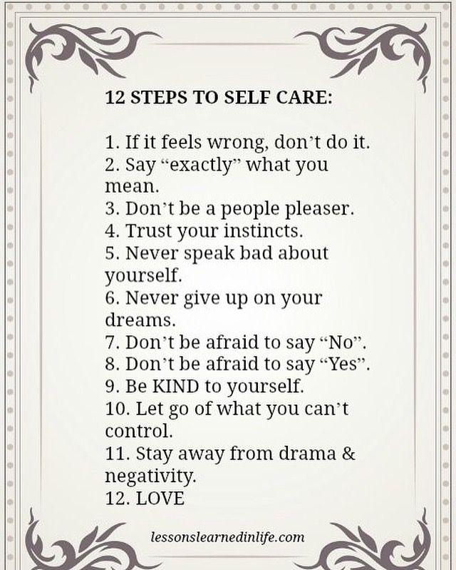 """#LessonsLearnedInLife  12 pasos para propio cuidado: 1. Si te sientes mal, no lo hagas. 2. Di """"exactamente"""" lo que quieres decir.  3. No tienes que complacer a la gente. 4. Confía en tus instintos.  5. Nunca hables mal de ti mismo.  6. Nunca abandones tus sueños.  7. No tengas miedo a decir """"no"""".  8. No tengas miedo a decir """"Sí"""".  9. Sé AMABLE contigo mismo.  10. Dejar ir lo que no puedes controlar. 11. Mantente alejado del teatro y la negatividad.  12. AMA."""