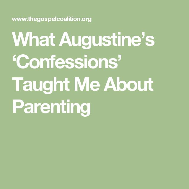 What Augustine's 'Confessions' Taught Me About Parenting