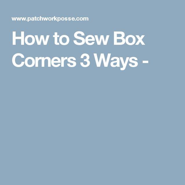 How to Sew Box Corners 3 Ways -