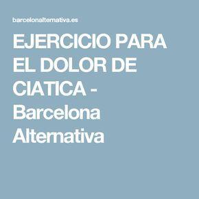 EJERCICIO PARA EL DOLOR DE CIATICA - Barcelona Alternativa