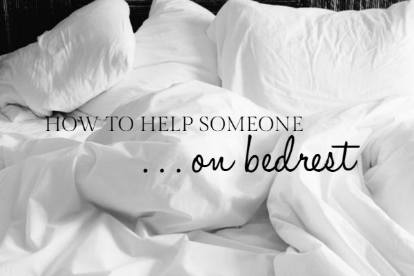 How to Help Someone on Bed Rest | Houston Moms Blog