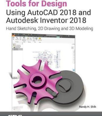 Tools for Design Using Autocad 2018 and Autodesk Inventor 2018 PDF