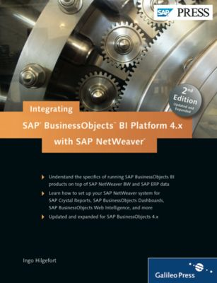 Integrating SAP BusinessObjects BI Platform 4.x with SAP NetWeaver 2nd Edition