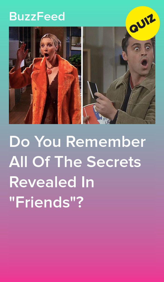 Do You Remember All Of The Secrets Revealed In Friends