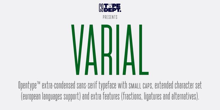 Varial typeface (font) is extra-condensed Opentype™ sans-serif with small caps, extended character set (european languages support) and extra features (fractions, ligatures and alternatives).
