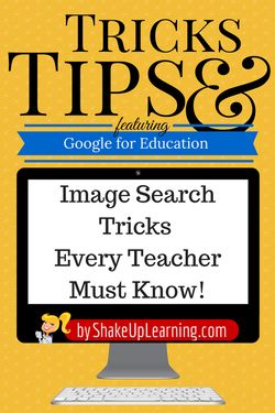 Google Apps for Education | Image Search Tricks Every Teacher Must Know | Shake Up Learning #gafe #google