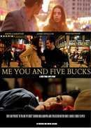 """Watch Me You and Five Bucks Online Free - In Me You and Five Bucks 2015 Putlocker full movie, A womanizing yet lovable loser, Charlie, a waiter in his early 30's who dreams of selling his book entitled """"7 STEPS OF HEALING THE MALE BROKEN HEART"""" finds himself still working in restaurants to survive in the Big Apple. Low on cash, he's left with no other choice but to look for a roommate to share his tiny studio. Surprisingly, the first person to answer the ad is his ex and on..."""