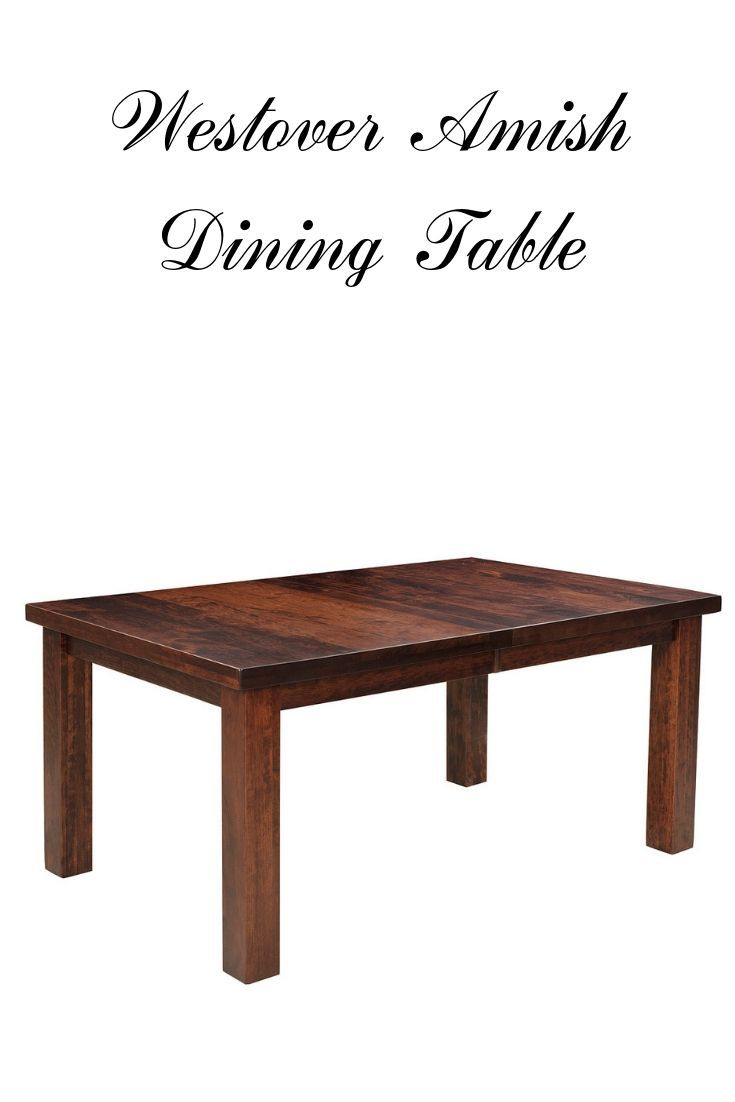 Westover Amish Dining Table Dining Table Dining Wooden Dining