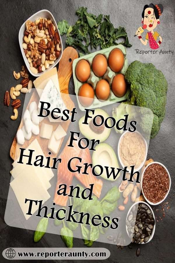 7 Best Foods For Hair Growth And Thickness Hair Food Best Foods Food