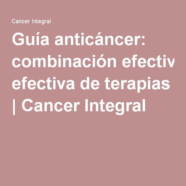 Guía anticáncer: combinación efectiva de terapias | Cancer Integral