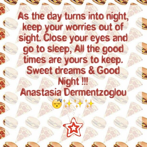 As the day turns into night, keep your worries out of sight. Close your eyes and go to sleep, All the good times are yours to keep. Sweet dreams & Good Night !!!!