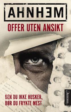 """""""Offer uten ansikt"""" er en intelligent collage av psykologisk thriller, amerikansk seriemorderkrim og skånsk krimtradisjon."""