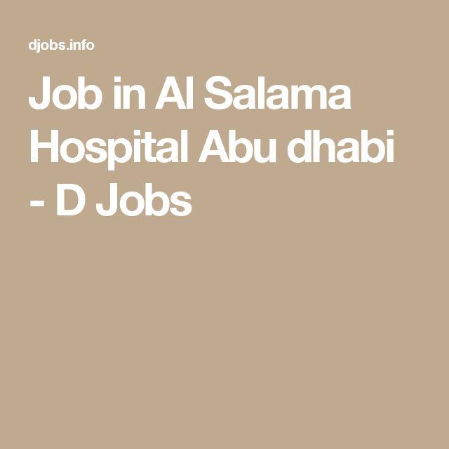 Job in Al Salama Hospital Abu dhabi - D Jobs