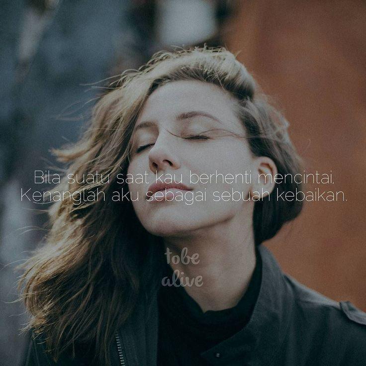 """""""Bila suatu saat kau berhenti mencintai Kenanglah aku sebagai sebuah kebaikan. """" . . Remake -ibulusi . . Tag like dan comment. Kirim (DM /Like) kata-kata buatanmu ya. #katakata #quotes #quotesoftheday #pathdaily #pathindonesia #yangterdalam #pecahankaca #catatanfilm #melodydalampuisi #sajak #puisi #sastra #kutipan"""