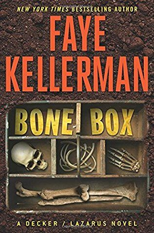 Bone Box by Faye Kellerman - March 2017. In this thrilling chapter in Faye Kellerman's best-selling series, Rina Lazarus makes a shocking discovery in the woods of her upstate New York community that leads her husband, police detective Peter Decker, through a series of gruesome, decades-old unsolved murders, pointing to a diabolical serial killer who's been hiding in plain sight.